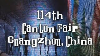 My Trip to Guangzhou, China, 2013 – 114th Canton Fair